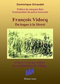 François Vidocq, du bagne à la sûreté: D'après l'ouvrage original