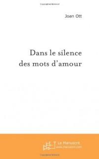 Dans le Silence des Mots d'Amour