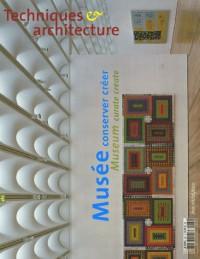 Techniques et Architecture, numéro 482 (février-mars 2006) : Musée conserver créer