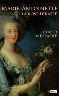 Marie-Antoinette : La rose écrasée