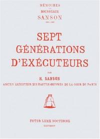 Sept générations d'exécuteurs : Mémoires des bourreaux Sanson