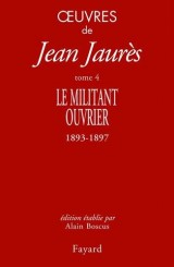 Oeuvres tome 4: Le militant ouvrier 1893-1897