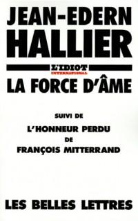 LA Force D'Ame: L'Honneur Perdu De Francois Mitterrand