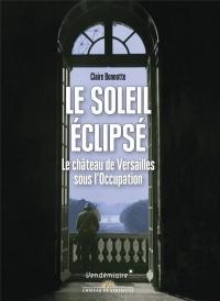 Le Soleil Noir - le Chateau de Versailles.