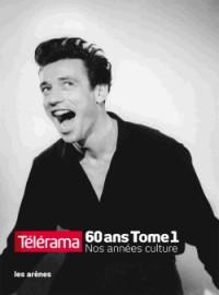 Télérama 60 ans volume 1