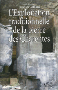 L'exploitation traditionnelle de la pierre des Charentes