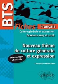Nouveau Thème de Culture Générale et Expression BTS Fiches Français Examens 2017 et 2018