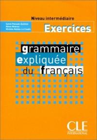 Grammaire expliquée du français, niveau intermédiaire (exercices)