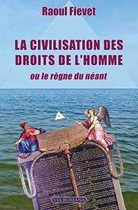 La Civilisation des droits de l'homme, ou le règne du néant
