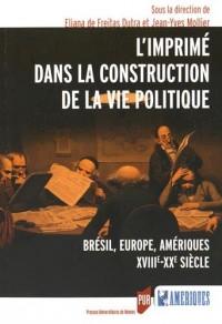 L'imprimé dans la construction de la vie politique : Brésil, Europe, Amériques (XVIIIe-XXe siècle)