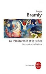 La transparence et le reflet [Poche]
