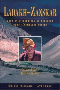 Ladakh-Zanskar : Espace et lumières des hautes vallées avec 19 itinéraires de trekking