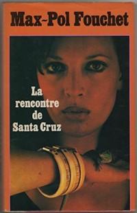 La rencontre de Santa Cruz