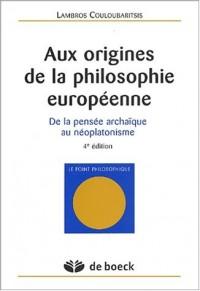 Aux origines de la philosophie européenne : De la pensée archaïque au néoplatonisme