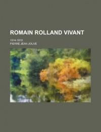 Romain Rolland Vivant; 1914-1919
