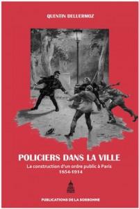 Policiers dans la ville : La construction d'un ordre public à Paris (1854-1914)