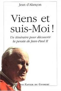 Viens et suis-moi ! Un itinéraire pour découvrir la pensée de Jean-Paul II