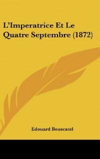 L'Imperatrice Et Le Quatre Septembre (1872)