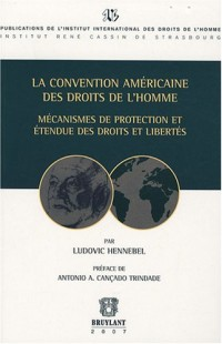 La convention américaine des droits de l'homme : Mécanismes de protection et étendue des droits et libertés