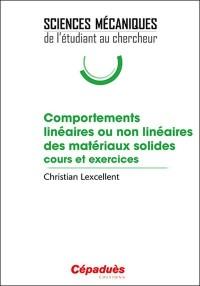 Comportements linéaires ou non linéaires des matériaux solides : Cours et exercices