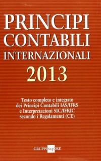 Principi contabili internazionali 2013. Testo completo e integrato dei principi contabili IAS/IFRS e interpretazioni SIC/IFRIC secondo i regolamenti (CE)