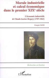 Morale industrielle et calcul économique dans le premier XIXe siècle