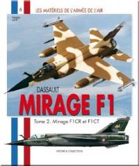Dassault Mirage F1 : Tome 2, Mirage F1CT et F1CR