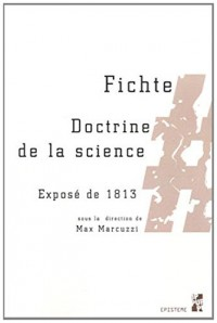 Fichte : Doctrine de la science, Exposé de 1813