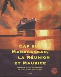 Cap sur Madagascar, la Réunion et Maurice : Carnet de voyage des paquebots de la ligne de l'océan Indien (1DVD)