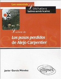 Lectura de Los pasos perdidos de Alejo Carpentier : De la palabra a la parabola