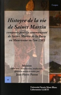 Histoyre de la vie de Sainct Martin : Composée pour la communauté de Sainct Martin de la Porte en Maurienne en l'an 1565
