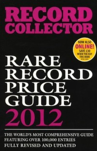 Record Collector: Rare Record Price Guide 2012