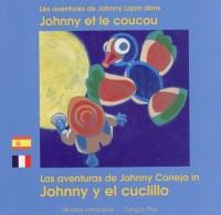 Les aventures de Johnny Lapin : Johnny et le coucou : Edition bilingue français-espagnol
