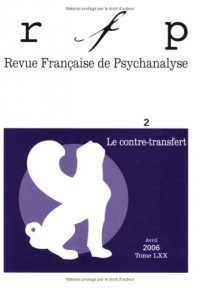 Revue Française de Psychanalyse, N° 2, 2006 : Le contre-transfert