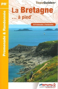 La Bretagne à pied : 40 promenades & randonnées