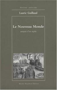 Le Nouveau Monde : Autopsie d'un mythe