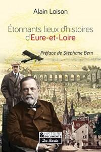 Etonnants lieux d'histoire en Eure-et-Loir