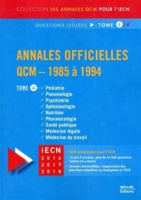 Annales officielles QCM - 1985 à 1994 Questions isolées : Tome 4, Pédiatrie, Pneumologie, Psychiatrie, Ophtalmologie, Nutrition, Pharamcologie, Santé publique, Médecine légale, Médecine du travail