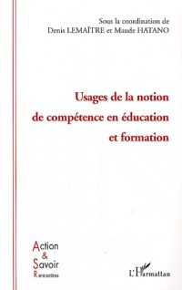 Usages de la notion de compétence en éducation et formation