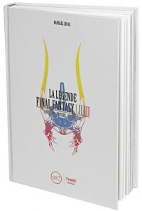La légende Final Fantasy I-II-III