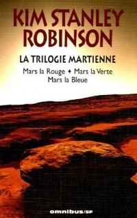 La Trilogie martienne : Mars la Rouge ; Mars la Verte ; Mars la Bleue