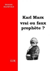 Karl Marx, vrai ou faux prophète?