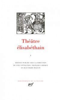 Théâtre élisabéthain (Tome 1)