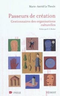 Passeurs de création : Gestionnaires des organisations culturelles