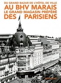 Du Grand Bazar de l'Hôtel de Ville au BHV Marais, le grand magasin préféré des parisiens.