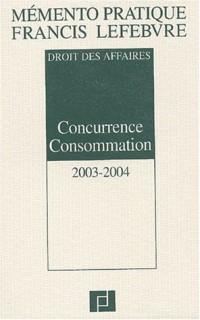 Mémento Concurrence consommation 2003 : Droit des affaires