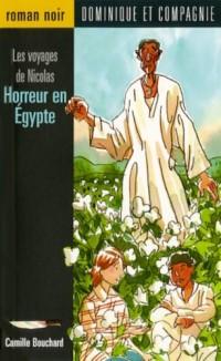 Les voyages de Nicolas : Horreur en Egypte