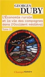 L'économie rurale et la vie des campagnes dans l'Occident médiéval (France, Angleterre, Empire, IXe-XVe siècles) : Tome 2 [Poche]