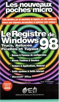 Windows 98, trucs, astuces, ficelles et tuyaux