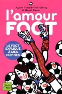 L'amour foot : Le foot expliqué à mes copines